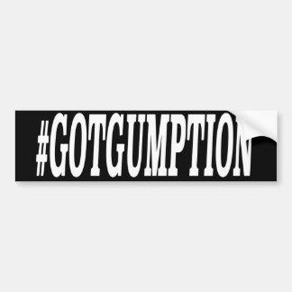 #GOTGUMPTION Inspirational Design Bumper Sticker