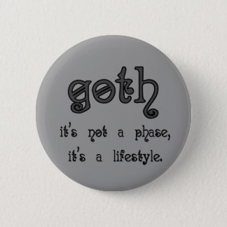 Goth: It's not a phase, it's a lifestyle Button