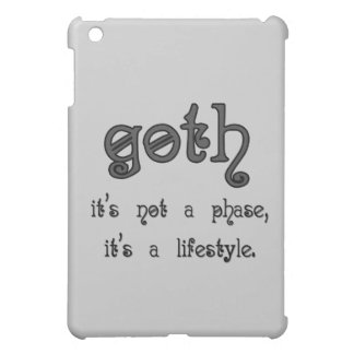 Goth: It's not a phase, it's a lifestyle iPad Mini Case