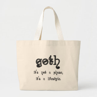 Goth: It's not a phase, it's a lifestyle Large Tote Bag