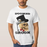 Gothic gambling skull,doomed groom t shirts