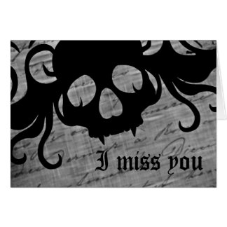 Gothic skull in black and white, I miss you Card