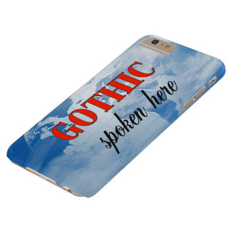 Gothic spoken here cloudy earth barely there iPhone 6 plus case