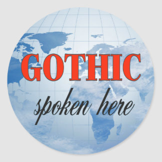 Gothic spoken here cloudy earth classic round sticker
