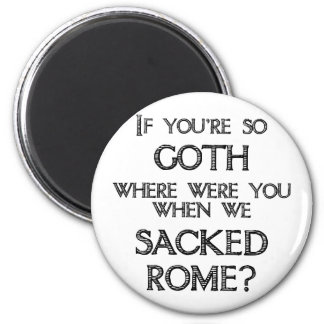 Goths Vandals Fridge Magnets