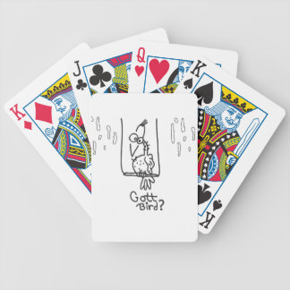 Gott Bird? merchandise for Bird Lovers Bicycle Playing Cards