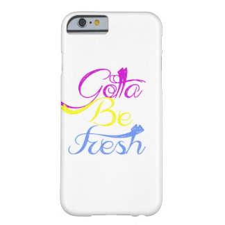 Gotta Be Fresh Barely There iPhone 6 Case