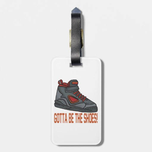 Gotta Be The Shoes Tag For Bags