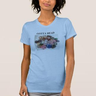 Gotta Bead T-Shirt