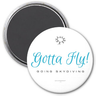 Gotta Fly! Going Skydiving Magnet