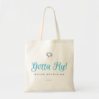Gotta Fly! Going Skydiving Tote Bag