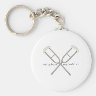 Gotta Have Crutches Basic Round Button Keychain