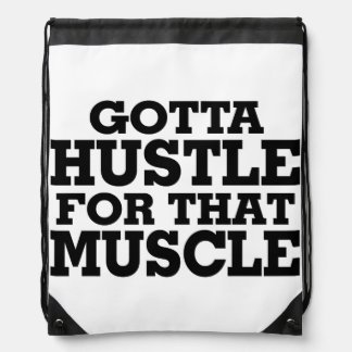 Gotta Hustle For That Muscle Black Drawstring Bag