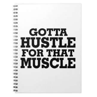 Gotta Hustle For That Muscle Black Notebook