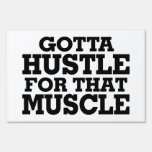 Gotta Hustle For That Muscle Black Sign