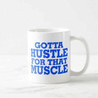 Gotta Hustle For That Muscle Blue Coffee Mug