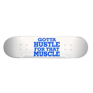 Gotta Hustle For That Muscle Blue Skateboard
