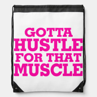 Gotta Hustle For That Muscle Pink Drawstring Backpack