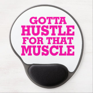 Gotta Hustle For That Muscle Pink Gel Mouse Pad