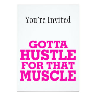 Gotta Hustle For That Muscle Pink 5x7 Paper Invitation Card