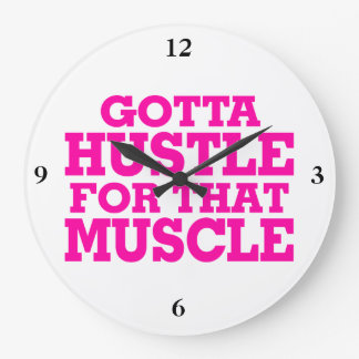 Gotta Hustle For That Muscle Pink Large Clock