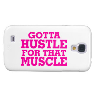 Gotta Hustle For That Muscle Pink Samsung Galaxy S4 Cover