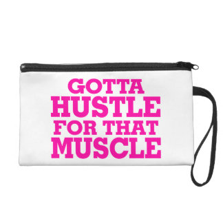 Gotta Hustle For That Muscle Pink Wristlet