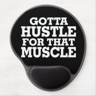 Gotta Hustle For That Muscle White Gel Mouse Pad