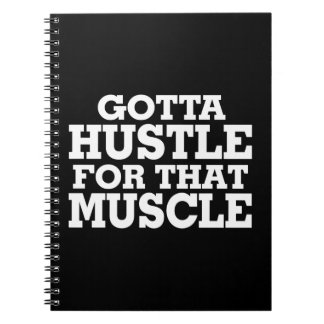 Gotta Hustle For That Muscle White Notebook