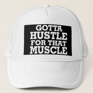 Gotta Hustle For That Muscle White Trucker Hat