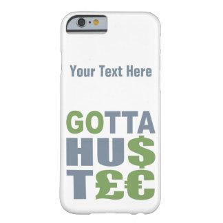 GOTTA HUSTLE / HU$T£€ custom phone cases Barely There iPhone 6 Case