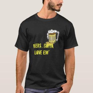 Gotta Love em beer T-Shirt