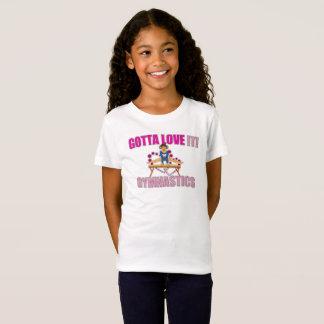 Gotta Love It! - Gymnastics Cute Gir's T-shirt