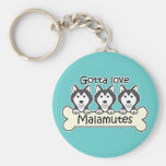 Gotta Love Malamutes Key Chain