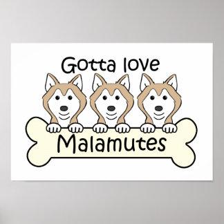Gotta Love Malamutes Posters