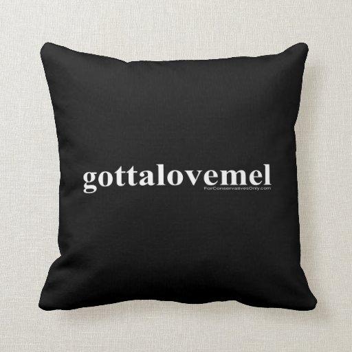 Gotta Love Mel Throw Pillows