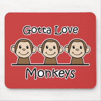 Gotta Love Monkeys Mousepads