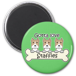 Gotta Love Staffies Magnet