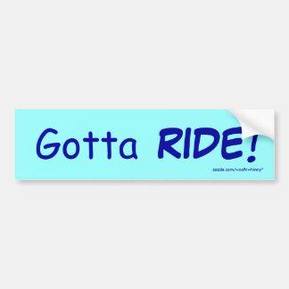 Gotta, RIDE! Bumper Sticker