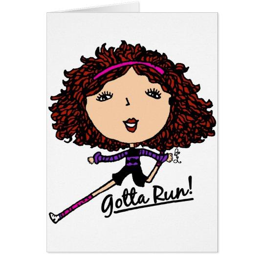 Gotta Run Go Girl Original Card