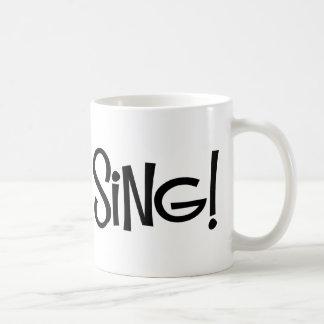 gotta sing coffee mug