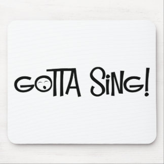 gotta sing mouse pad