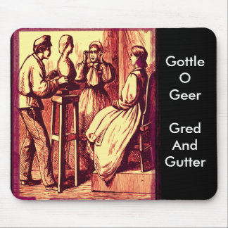Gottle O Geer, Gred And Gutter... Mousemat