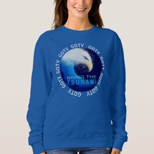 GOTV Get Out The Vote 2018 Midterms Tsunami Sweatshirt