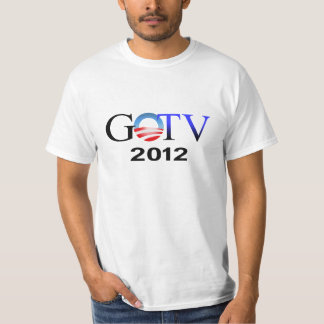 GOTV Get out the vote for Obama 2012 T-Shirt