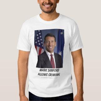 Gov. Mark Sanford Allows Criminal ... Tee Shirts