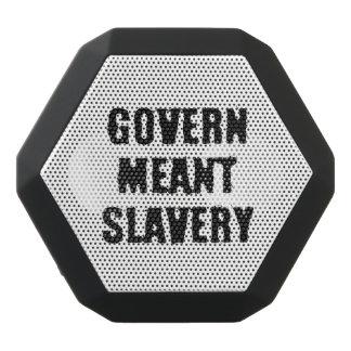 Govern Meant Slavery Black Bluetooth Speaker