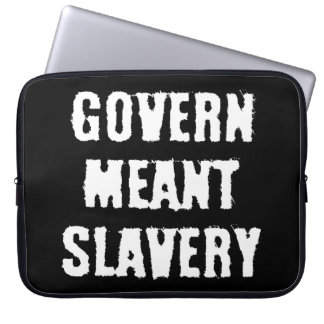 Govern Meant Slavery Laptop Sleeve