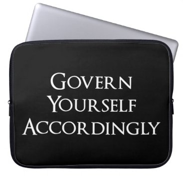 Govern Yourself Accordingly Funny Lawyer Computer Sleeve