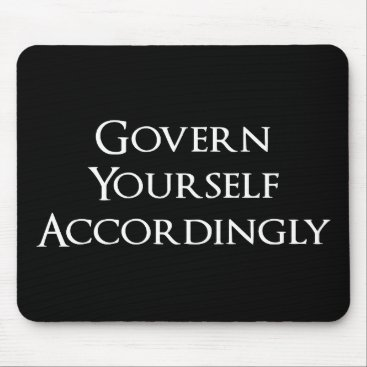Govern Yourself Accordingly Funny Lawyer Mouse Pad
